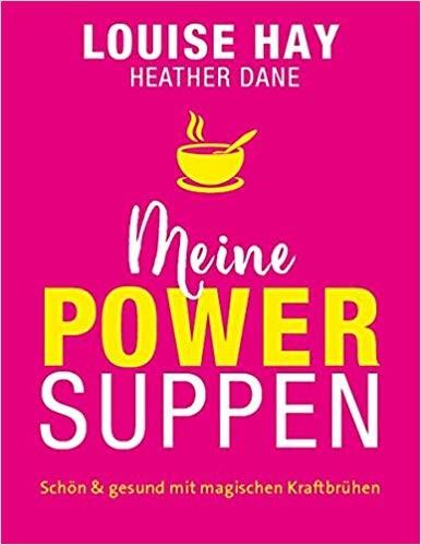 Louise-Hay-Meine-Powersuppen